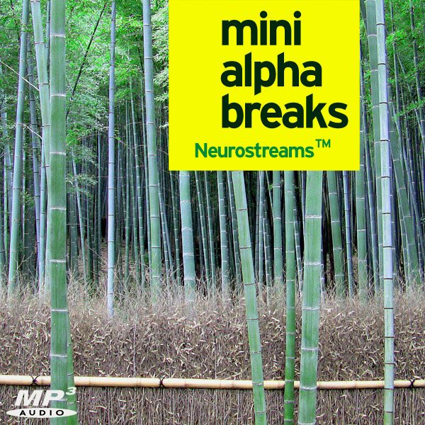 Neurostreams™ Mini Alpha Breaks