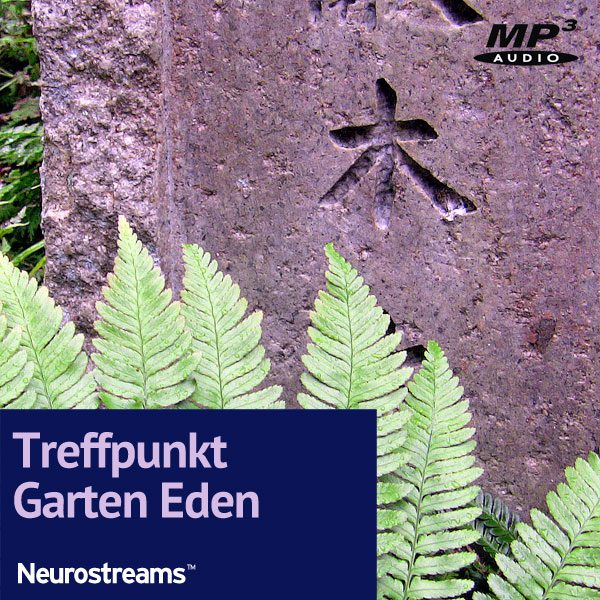 Neurostreams™ Treffpunkt Garten Eden
